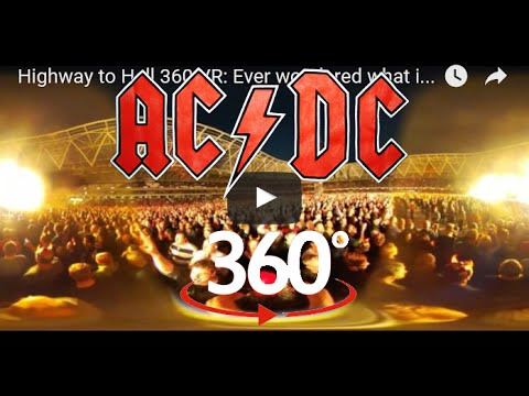 Highway to Hell 360 VR Concert: Ever wondered what it would be like to go to see ACDC ? Axel Rose