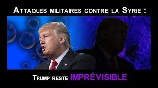 info / Attaques militaires contre la Syrie   Trump reste imprévisible