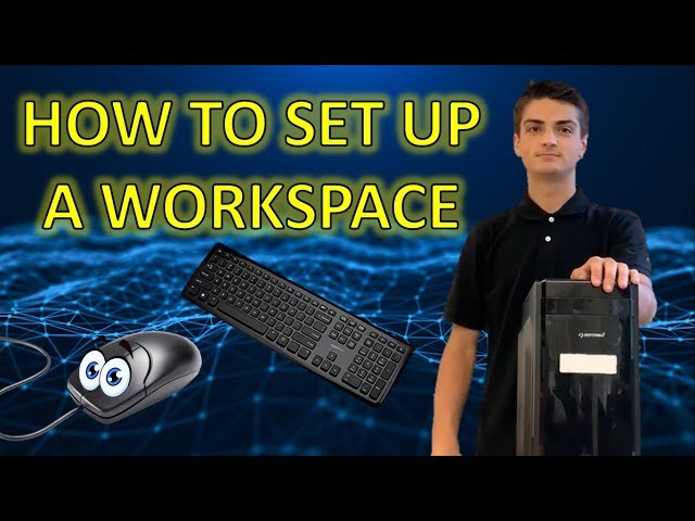 How to Set Up Your Workspace