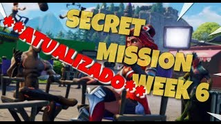 FORTNITE | Secret mission-Week 6 | * * UPDATED * *