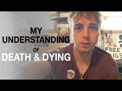 My Understanding of Death & Dying