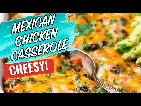 Healthy Mexican Chicken Casserole