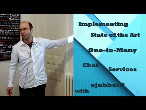 Implementing State Of The Art One-to-Many Chat Services With Ejabberd - Ejabberd Workshop #1