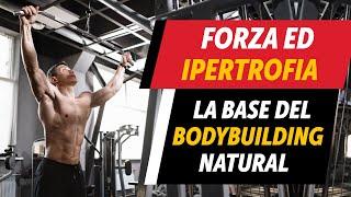 Forza ed Ipertrofia nel Bodybuilding Natural