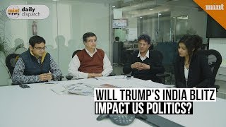 Mint Views | Trump's extravaganza in India: What it means for politics in US?