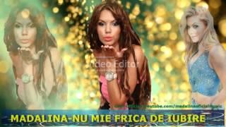 Madalina - Nu mi-e frica de iubire (Oficial Track)