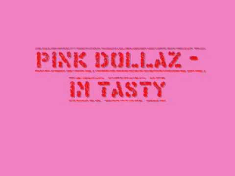 Pink Dollaz - Im Tasty [Jerkin Song]