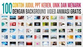 100 Contoh Judul PPT Menarik dengan Background Video Animasi Gratis