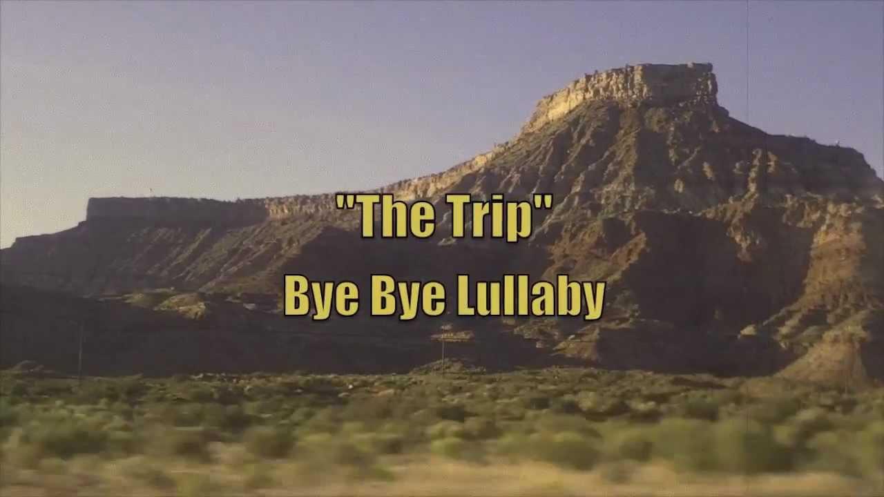 Bye Bye Lullaby - The Trip
