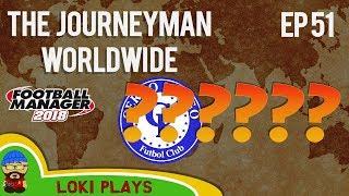 FM18 - Journeyman Worldwide - EP51 - THE BIGGER DECISION - Football Manager 2018