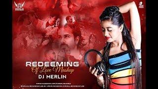 Redeeming of Love Mashup 2018 | DJ Merlin | Valentine Special Mashup