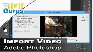 How to Import Video into Adobe Photoshop - CS5 CS6 CC Video Editing Tutorial