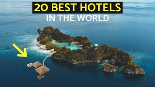 20 BEST HOTELS IN THE WORLD (Budget & Luxury)
