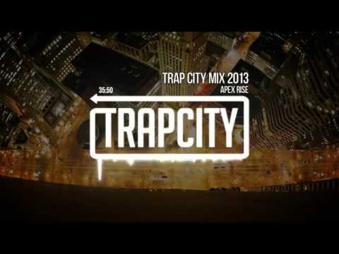 Trap City Mix 2013 - 2014 [Apex Rise Trap...