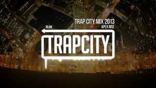 Repeat youtube video Trap City Mix 2013 - 2014 [Apex Rise Trap Mix]