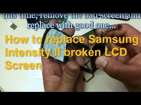 How to replace a Samsung Intensity II Broken LCD Screen