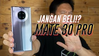 Kenapa Jangan Beli Huawei Mate 30 Pro