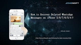 How to Recover Deleted WhatsApp Messages on iPhone X/8/7/6/5/4