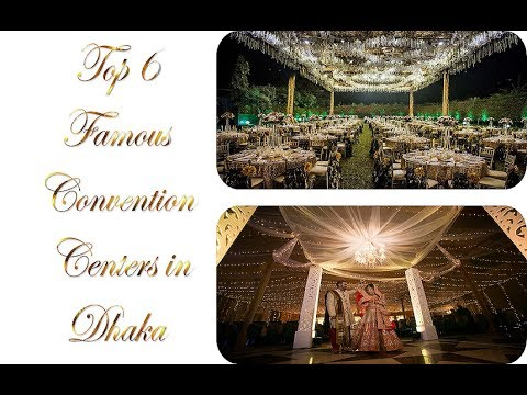 Top 6 Famous Convention Centers  in Dhaka || Bangladesh || 2018