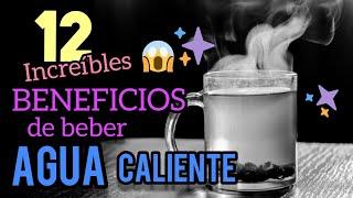 😱 12 increíbles Beneficios de Beber AGUA CALIENTE según el AYURVEDA 💧