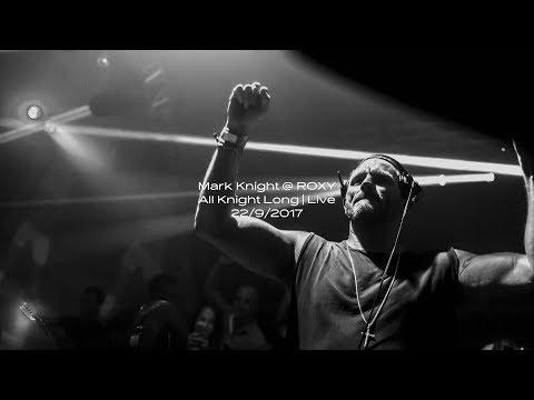 Mark Knight @ ROXY | All Knight Long | Live