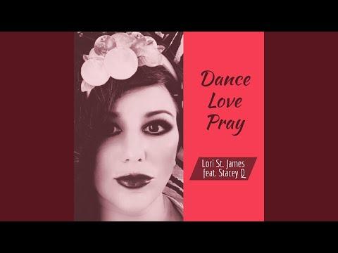 Dance Love Pray feat Stacey Q