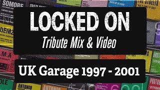 Locked On Records Tribute – [Locked 001-039] – UK Garage Mix