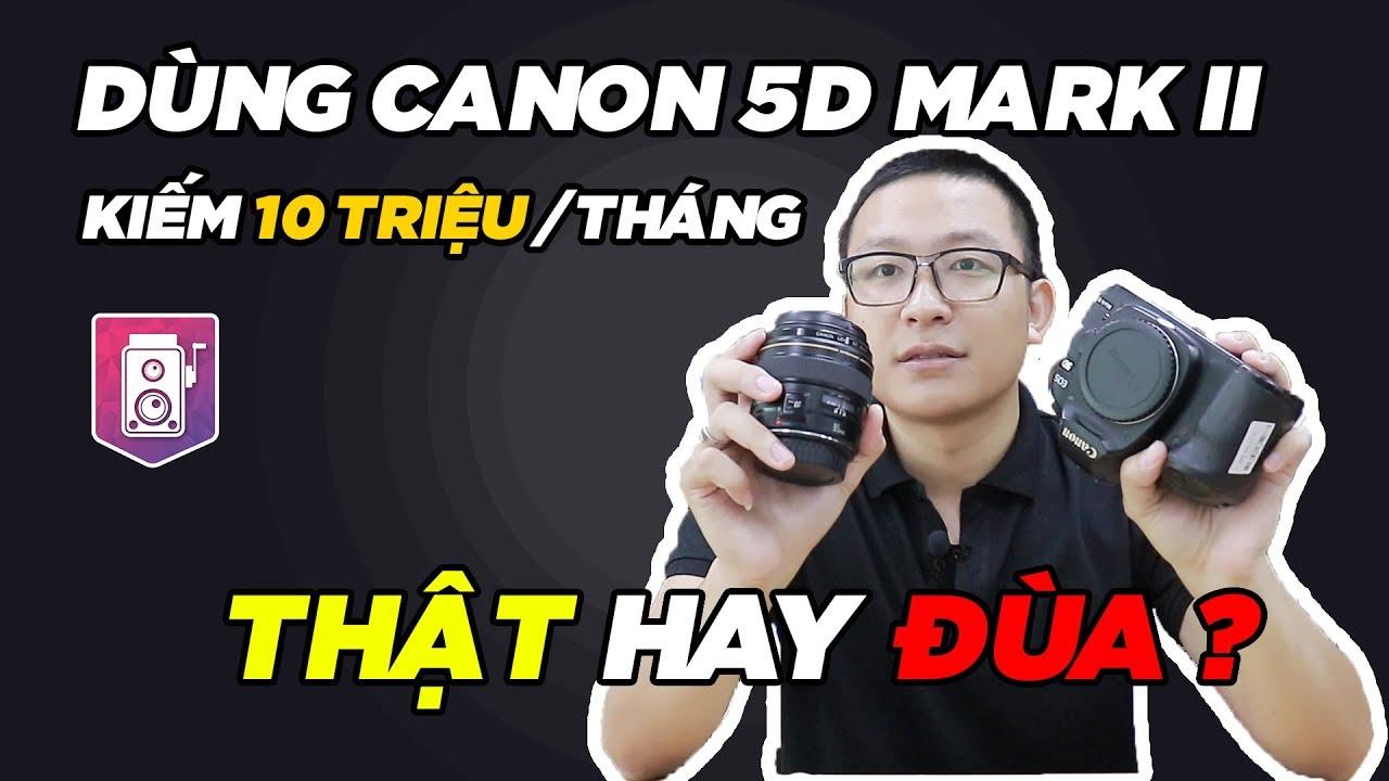 Canon 5D Mark 2  ✅ Chiếc máy ảnh FullFame giá siêu rẻ | 2019 liệu còn Đỉnh kao – Máy ảnh cũ Hà Nội