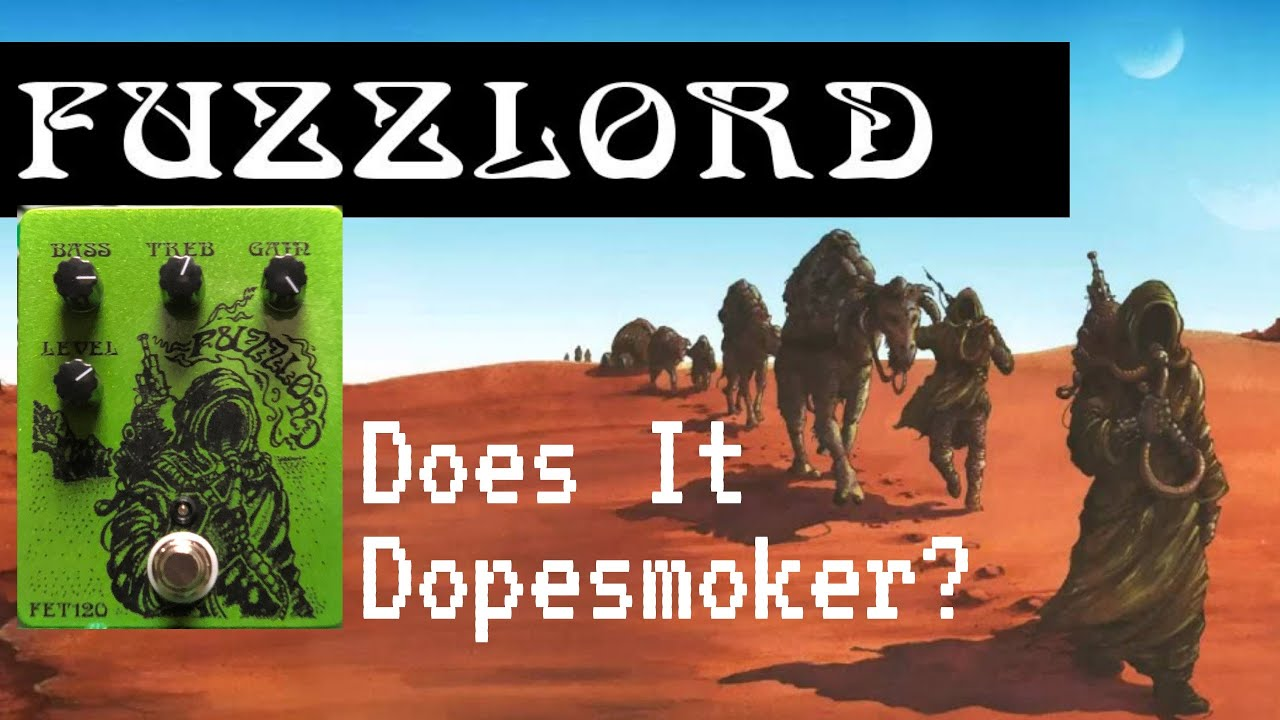 Fuzzlord Effects FET120 - Sleep Dopesmoker Guitar Tone?