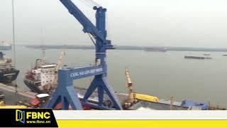 TPHCM sẽ di dời toàn bộ cảng trên sông Sài Gòn | FBNC