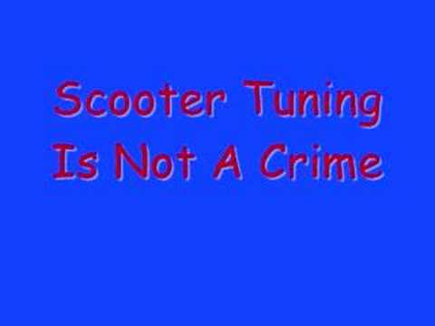 Scooter Tuning is Not A Crime Song