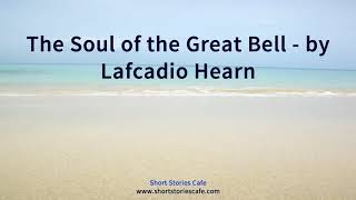 The soul of great bell by lafcadio hearn