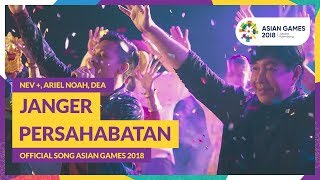 Download Video JANGER PERSAHABATAN - NEV +, ARIEL, DEA - Official Song Asian Games 2018 MP3 3GP MP4