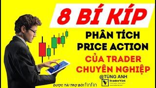 8 Bí Kíp Trader Chuyên Nghiệp Dùng Khi Phân Tích Price Action Mà Bạn Cần Biết