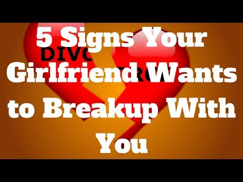 5 signs she wants to break up