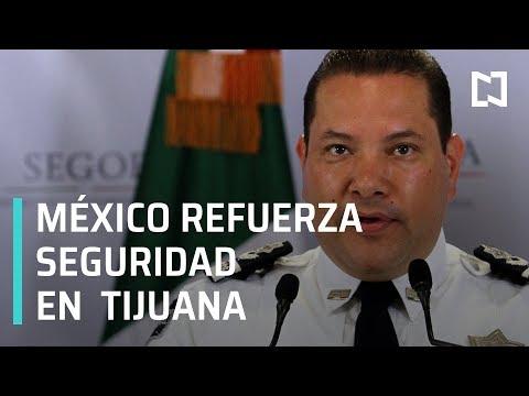 México refuerza seguridad en Tijuana - Noticias con Karla Iberia