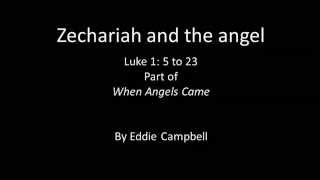 Zechariah and the angel Luke 1 v 5 to 23