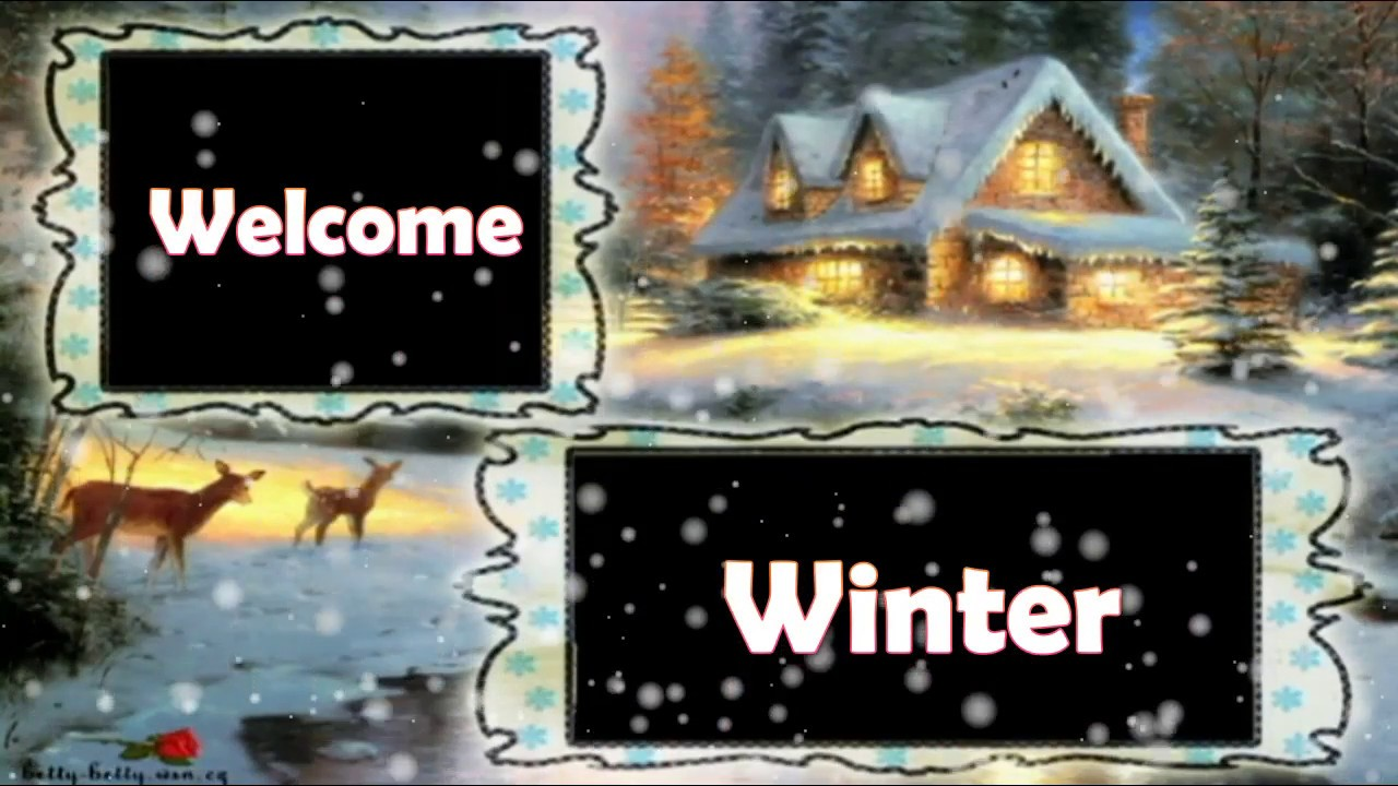 Nice Welcome Winter,Wishes,Greetings,Sms,Sayings,Quotes,E Card,Wallpapers,  Whatsapp Video