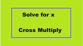 Sovle for x: Cr๐ss Multiplying (Simplifying Math)