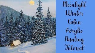 Moonlight Winter Cabin Acrylic Painting LIVE Tutorial