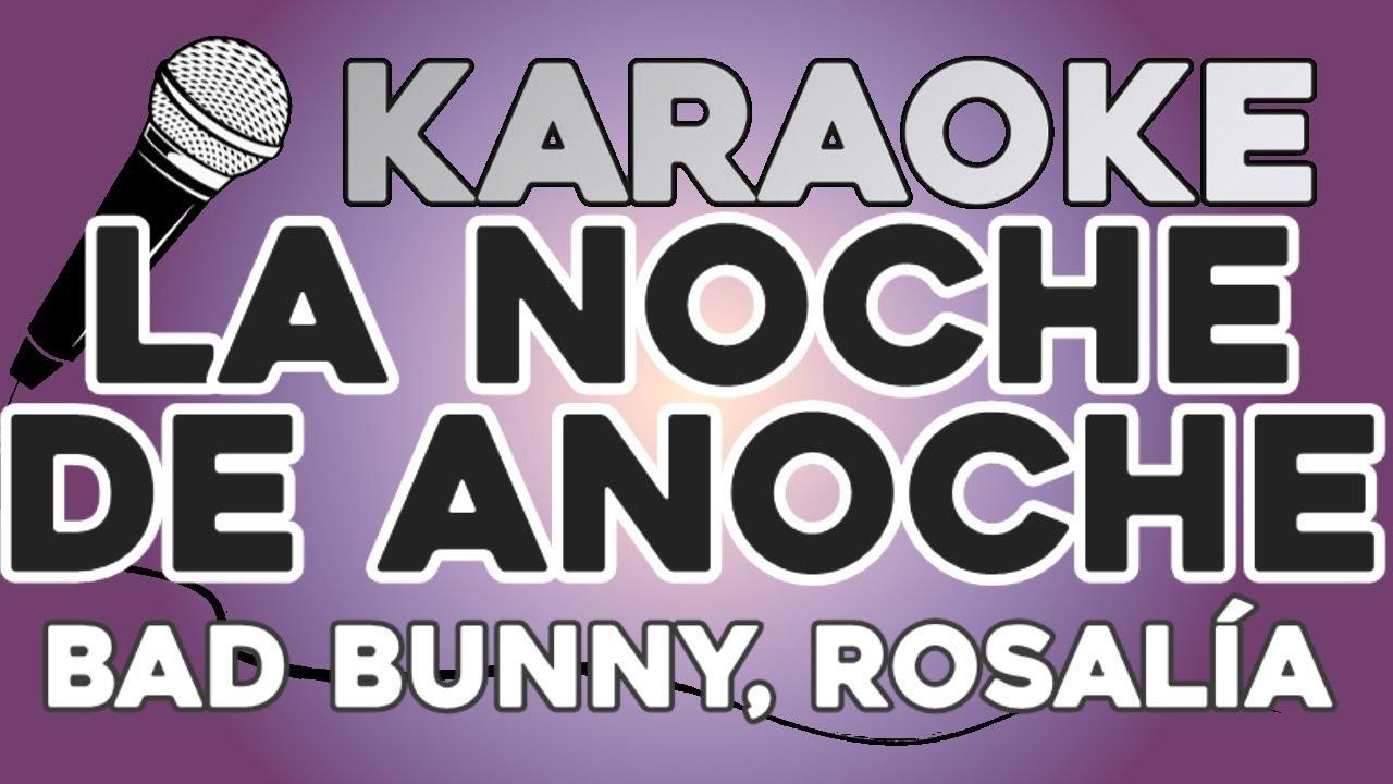 KARAOKE (La noche de anoche - Bad Bunny, Rosalía)