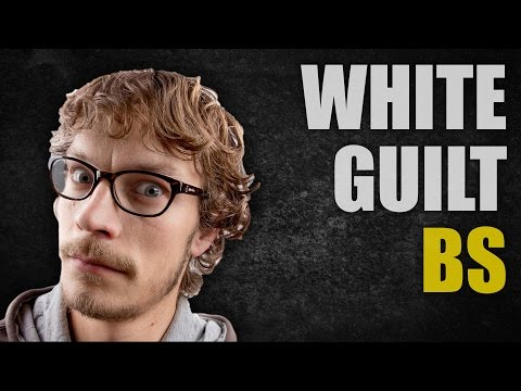 Debunking White Guilt: You Have NO Cause To Feel Guilty