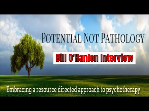 Potential Not Pathology - Bill O'Hanlon Interview