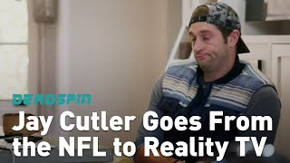 Jay Cutler Goes From the NFL to Reality TV