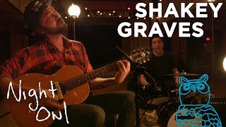 """Shakey Graves, """"Cops and Robbers"""" Night Owl 