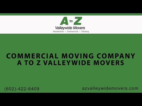 Commercial Moving Company | A to Z Valleywide Movers