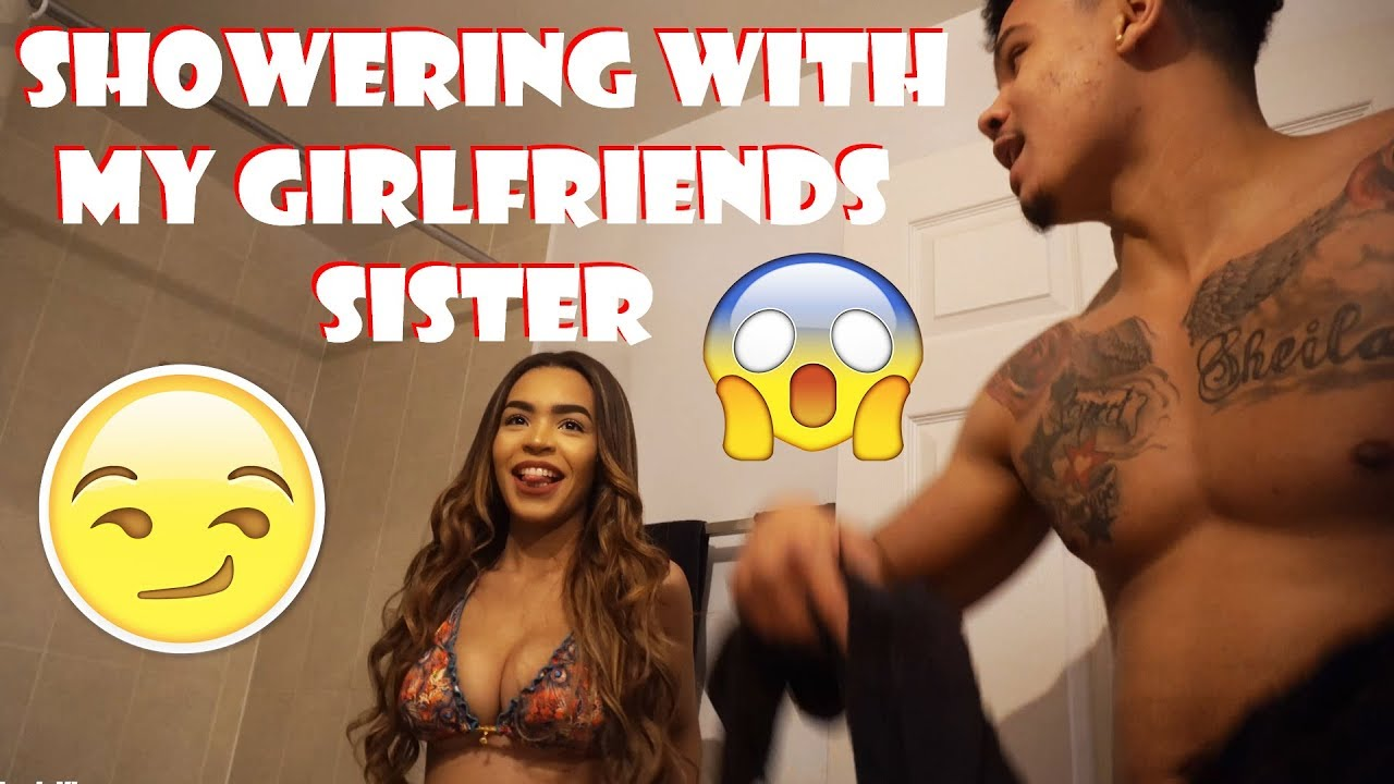 Caught Showering With My Girlfriends Sister Prank  F0 9f 98 82