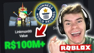 Hitting 100 MILLION ROBUX VALUE!! (WORLD RECORD) - Linkmon99 ROBLOX