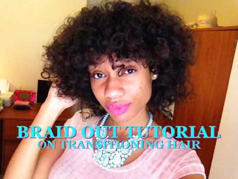 Braid Out On Transitioning Hair - YouTube