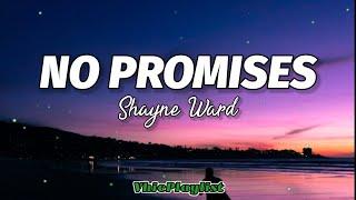 Shayne Ward - No Promises (Lyrics)🎶